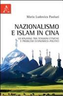 Nazionalismo e Islam in Cina. Lo Xinjiang tra tensioni etniche e problemi economico-politici
