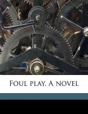 Foul Play. a Novel