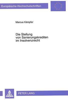 Die Stellung von Sanierungskrediten im Insolvenzrecht
