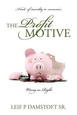 The Profit Motive a Lack of Morality in Economics