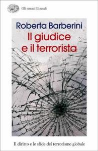 Il giudice e il terrorista. Il diritto e le sfide del terrorismo globale