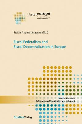 Fiscal Federalism and Fiscal Decentralization in Europe