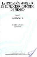 La educación superior en el proceso histórico de México. Tomo 2