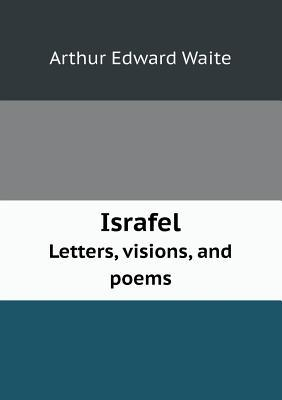 Israfel Letters, Visions, and Poems