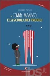 Tommy Managò e la scuola dei prodigi