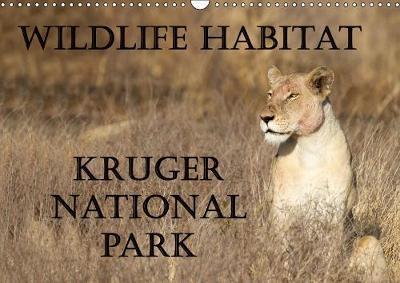 Wildlife Habitat Kruger National Park (Wall Calendar 2018 DIN A3 Landscape)