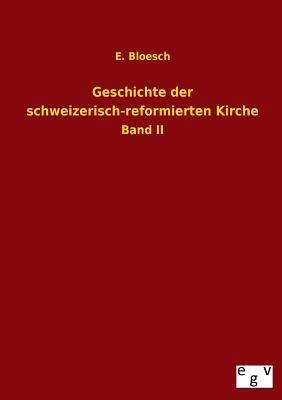 Geschichte der schweizerisch-reformierten Kirche