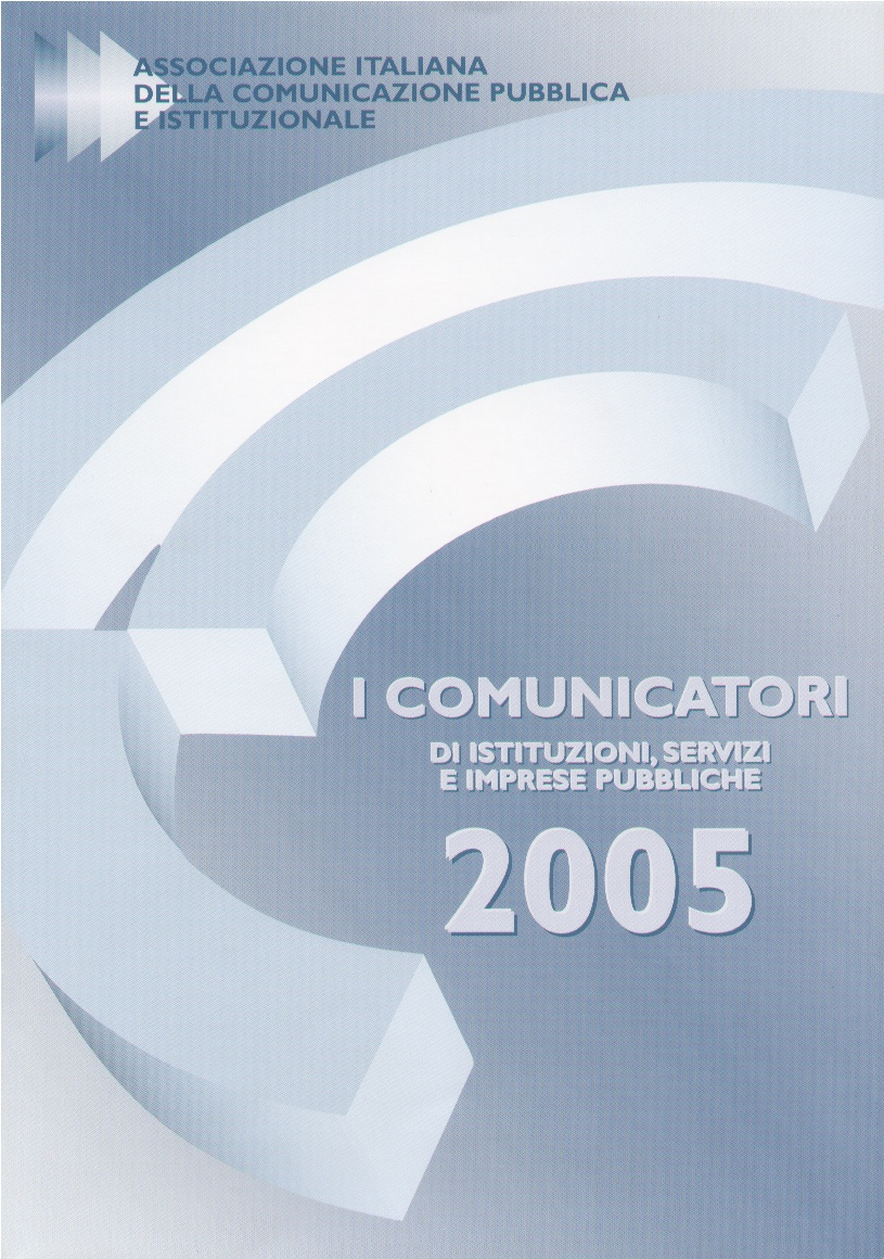 II comunicatori di istituzioni, servizi e imprese pubbliche: 2005