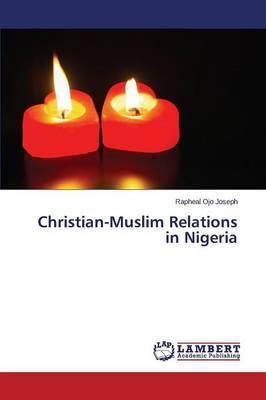 Christian-Muslim Relations in Nigeria