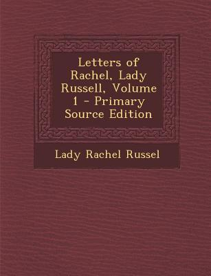 Letters of Rachel, Lady Russell, Volume 1