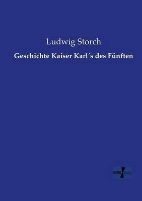 Geschichte Kaiser Karl's des Fuenften