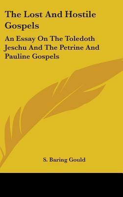 The Lost and Hostile Gospels
