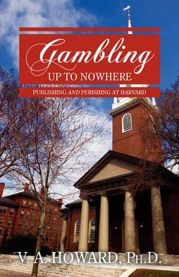 Gambling Up to Nowhere