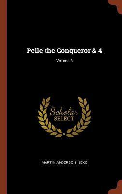 Pelle the Conqueror & 4; Volume 3