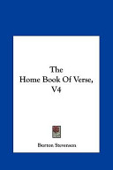 The Home Book of Verse, V4 the Home Book of Verse, V4