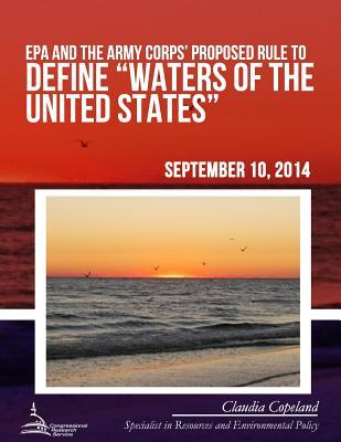 Epa and the Army Corps' Proposed Rule to Define Waters of the United States