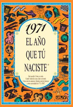 1971 El año que tú naciste