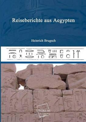 Reiseberichte aus Aegypten