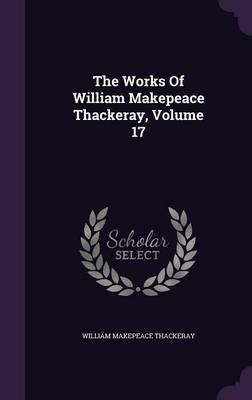 The Works of William Makepeace Thackeray; Volume 17