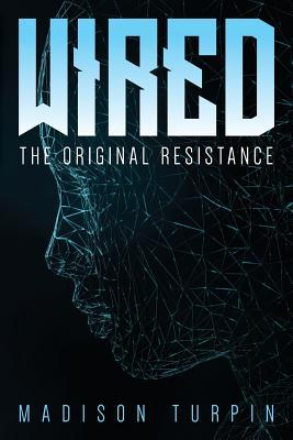 WIRED The Original Resistance