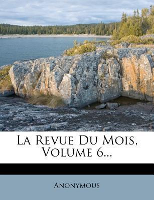 La Revue Du Mois, Volume 6...
