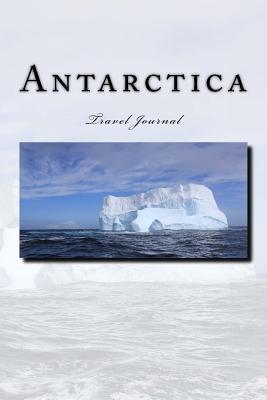 Antarctica Travel Journal