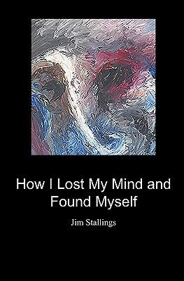 How I Lost My Mind and Found Myself