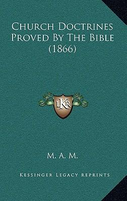Church Doctrines Proved by the Bible (1866)
