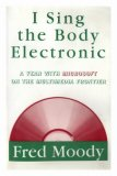 I Sing the Body Electronic