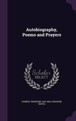 Autobiography, Poems and Prayers