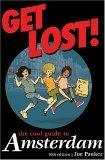 Joe Pauker's Get Lost! the Cool Guide to Amsterdam