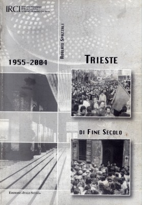 Trieste di fine secolo, 1955-2004