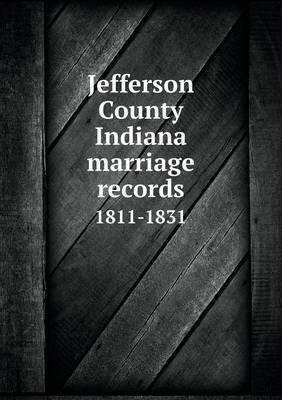 Jefferson County Indiana Marriage Records 1811-1831