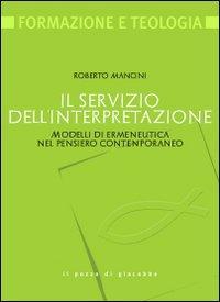 Il servizio dell'interpretazione. Modelli di ermeneutica nel pensiero contemporaneo