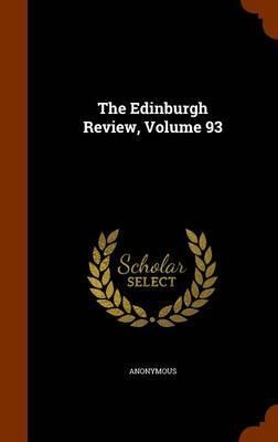 The Edinburgh Review, Volume 93