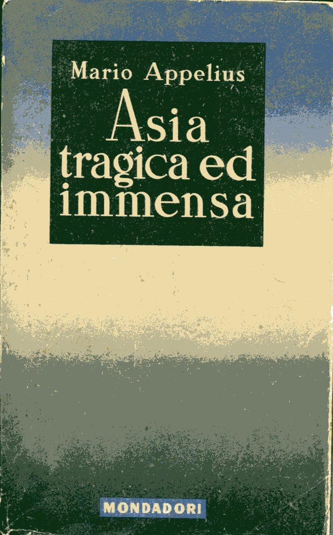 Asia tragica ed immensa