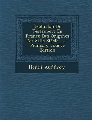 Evolution Du Testament En France Des Origines Au Xiiie Siecle ...