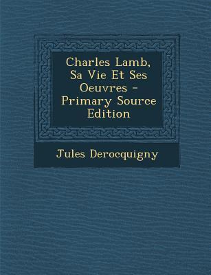 Charles Lamb, Sa Vie Et Ses Oeuvres