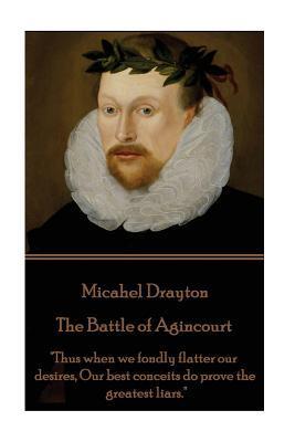 Michael Drayton - The Battle of Agincourt