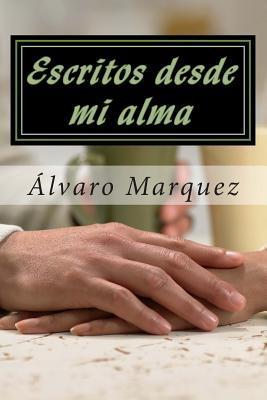 Escritos desde mi alma / Written from my soul