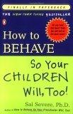 How to Behave So Your Children Will, Too