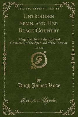Untrodden Spain, and...