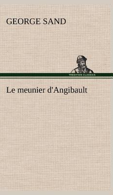 Le Meunier d Angibau...