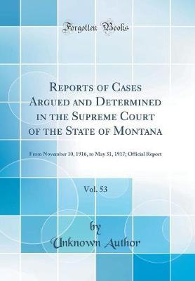 Reports of Cases Argued and Determined in the Supreme Court of the State of Montana, Vol. 53