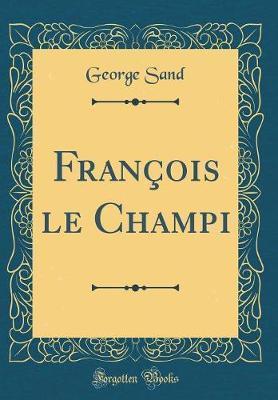 François le Champi (Classic Reprint)