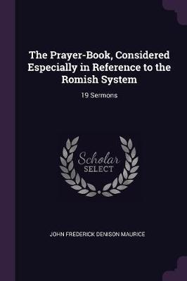 The Prayer-Book, Considered Especially in Reference to the Romish System