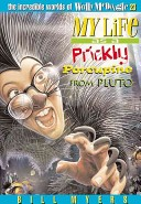 My Life as a Prickly Porcupine from the Planet Pluto