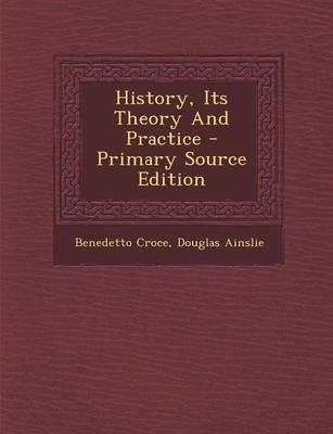 History, Its Theory and Practice