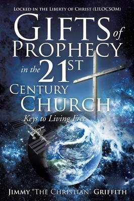 Gifts of Prophecy in the 21st Century Church
