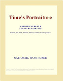 Time's Portraiture (Webster's French Thesaurus Edition)